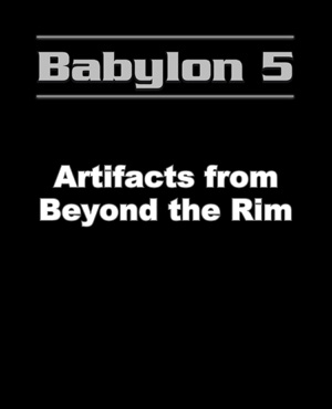 Babylon 5 Artifacts from Beyond the Rim Black Edition