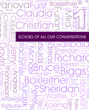 Echoes of All Our Conversations Babylon 5 Interviews Volume 1