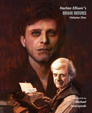 Harlan Ellison's Brain Movies Volume One with Introduction by J. Michael Straczynski