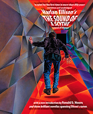 Harlan Ellison's The Sound of a Scythe with Introduction by Ronald D. Moore